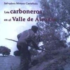 Libros: LOS CARBONEROS EN EL VALLE DE ALCUDIA. Lote 271015133