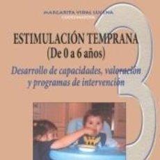 Libros: ESTIMULACIÓN TEMPRANA (DE 0 A 6 AÑOS). 3 VALORACIÓN TEMPRANA DEL DESARROLLO Y PROGRAMAS DE. Lote 271592158