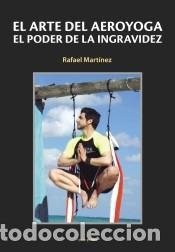 EL ARTE DEL AEROYOGA: EL PODER DE LA INGRAVIDEZ (Libros Nuevos - Ocio - Otros)