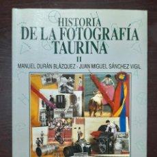 Livres: HISTORIA DE LA FOTOGRAFIA TAURINA II - LIBRO COLECCION LA TAUROMAQUIA Nº 41 - ESPASA CALPE. Lote 276486568