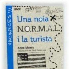 Libros: UNA NOIA N.O.R.M.A.L. FA TURISME. Lote 276782053