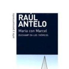 Libros: MARIA CON MARCEL: DUCHAMP EN LOS TRÓPICOS. Lote 276791463