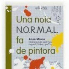 Libros: UNA NOIA N.O.R.M.A.L. FA DE PINTORA. Lote 276802263