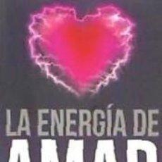 Libros: LA ENERGIA DE AMAR: EL AMOR EMPIEZA POR UNO MISMO. Lote 277025348