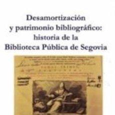 Libros: DESAMORTIZACIÓN Y PATRIMONIO BIBLIOGRÁFICO:. Lote 277127853