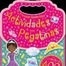 Libros: PRINCESA RADIANTE. ACTIVIDADES CON PEGATINAS. Lote 277850703