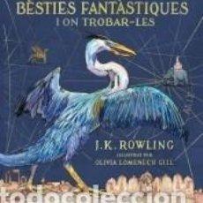 Libros: BÈSTIES FANTÀSTIQUES I ON TROBAR-LES (EDICIÓ IL·LUSTRADA). Lote 278184953