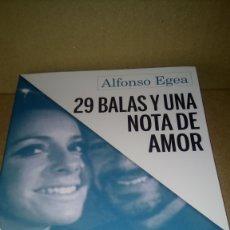 Libros: LIBRO 29 BALAS Y UNA NOTA DE AMOR. ALFONSO EGEA. EDITORIAL SIN FICCIÓN. NÚMERO 1. AÑO 2018.. Lote 278189113