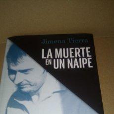Libros: LIBRO LA MUERTE EN UN NAIPE. JIMENA TIERRA. EDITORIAL SIN FICCIÓN. NÚMERO 9. AÑO 2021.. Lote 278191698