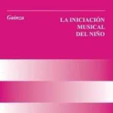 Libros: BA12308 - LA INICIACIÓN MUSICAL DEL NIÑO. Lote 278361028