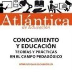 Libros: CONOCIMIENTO Y EDUCACIÓN . TEORÍAS Y PRÁCTICAS EN EL CAMPO PEDAGÓGICO. Lote 278361033