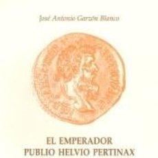 Libros: EL EMPERADOR PUBLIO HELVIO PERTINAX Y LA CRISIS DEL AÑO 193. Lote 278365048