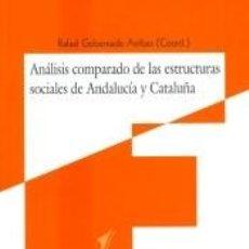 Libros: ANÁLISIS COMPARADO DE LAS ESTRUCTURAS SOCIALES DE ANDALUCÍA Y CATALUÑA. Lote 278365103