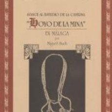 Libros: AVANCE AL ESTUDIO DE LA CAVERNA [HOYO DE LA MINA] EN MÁLAGA. Lote 278365193