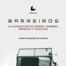 Libros: BARREIROS: LA AUTOMOCIÓN EN ESPAÑA: HOMBRES, EMPRESAS, VEHÍCULOS. Lote 278704358