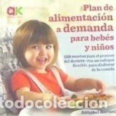Libros: PLAN DE ALIMENTACIÓN A DEMANDA PARA BEBÉS Y NIÑOS. Lote 278766733
