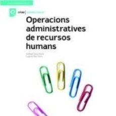 Libros: OPERACIONS ADMINISTRATIVES RECURSOS HUMANS GM. LLIBRE ALUMNE. Lote 278880408
