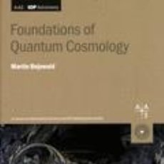Libros: FOUNDATIONS OF QUANTUM COSMOLOGY. Lote 278933788