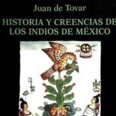Libros: HISTORIA Y CREENCIAS DE LOS INDIOS DE MÉXICO. Lote 278933793