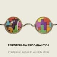 Libros: PSICOTERAPIA PSICOANALITICA: INVESTIGACION, EVALUACION Y PRACTICA CLINICA. Lote 279581958