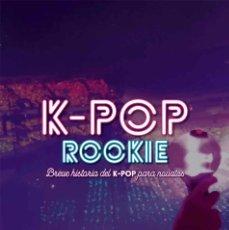 Libros: K-POP ROOKIE. BREVE HISTORIA DEL K-POP PARA NOVATOS. Lote 279594243