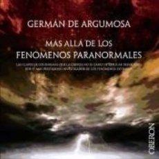 Livros: GERMÁN DE ARGUMOSA: MÁS ALLÁ DE LOS FENÓMENOS PARANORMALES. Lote 282079178