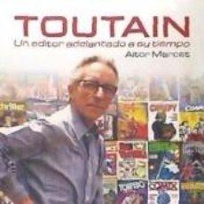 Libros: TOUTAIN, UN EDITOR ADELANTADO A SU TIEMPO. Lote 287952913