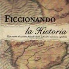 Libros: FICCIONANDO LA HISTORIA. Lote 288008543
