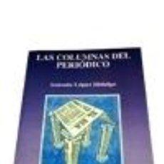 Libros: LAS COLUMNAS DEL PERIÓDICO. Lote 288074383