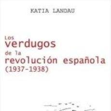 Libros: LOS VERDUGOS DE LA REVOLUCIÓN ESPAÑOLA. Lote 288085368