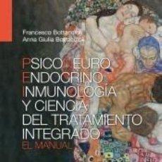 Libros: PSICONEUROINMUNOENDOCRINOLOGÍA Y CIENCIA DEL TRATAMIENTO INTEGRADO. EL MANUAL.. Lote 288085473