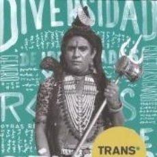 Libros: TRANS. DIVERSIDAD DE IDENTIDADES Y ROLES DE GÉNERO. CATÁLOGO MUSEO DE AMÉRICA. Lote 288229338