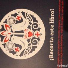 Libros: LIBRO RECORTE ESTE LIBRO(ADORNOS ,TARJETAS ETC). Lote 288300298