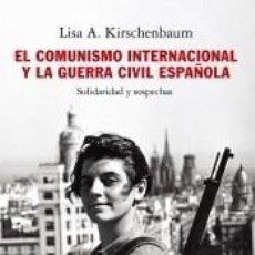 Libros: EL COMUNISMO INTERNACIONAL Y LA GUERRA CIVIL ESPAÑOLA. Lote 289336668