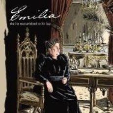 Libros: EMILIA, DE LA OSCURIDAD A LA LUZ. Lote 289336733