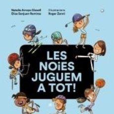 Libros: LES NOIES JUGUEM A TOT!. Lote 289336758