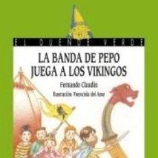 Libros: 180. LA BANDA DE PEPO JUEGA A LOS VIKINGOS. Lote 289336848