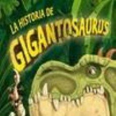 Libros: LA HISTORIA DE GIGANTOSAURUS. Lote 289845398