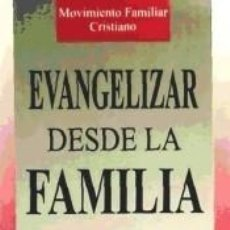 Libros: EVANGELIZAR DESDE LA FAMILIA. Lote 289853678