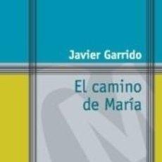 Libros: CAMINO DE MARÍA, EL. Lote 289853713