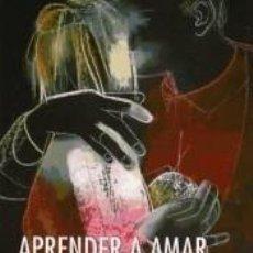 Libros: APRENDER A AMAR: 30 PREGUNTAS PARA NO EQUIVOCARSE EN LA AVENTURA MÁS IMPORTANTE DE LA VIDA. Lote 289853723