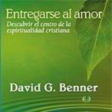 Libros: ENTREGARSE AL AMOR. DESCUBRIR EL CENTRO DE LA ESPIRITU. Lote 289853728