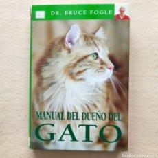 Libros: MANUAL DEL DUEÑO DEL GATO - FOGLE, BRUCE. ED. OMEGA, 2003. Lote 290393408