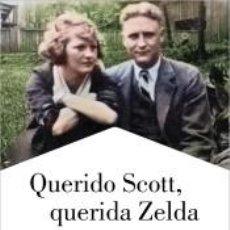 Libros: QUERIDO SCOTT, QUERIDA ZELDA. Lote 294368798