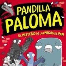 Libros: EL MISTERIO DE LAS MIGAS DE PAN (PANDILLA PALOMA 1). Lote 294856723