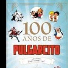 Livros: 100 AÑOS DE PULGARCITO. Lote 295284098