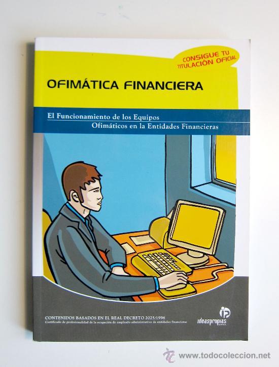 OFIMÁTICA FINANCIERA. Mª DEL MAR ARGYBAY GONÁLEZ.IDEASPROPIAS (Libros Nuevos - Ocio - Informática - Ofimática)