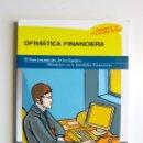 Libros: OFIMÁTICA FINANCIERA. Mª DEL MAR ARGYBAY GONÁLEZ.IDEASPROPIAS. Lote 35684186
