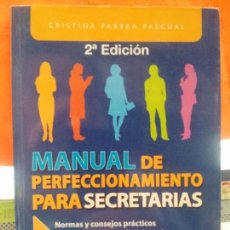 Libros: MANUAL DE PERFECCIONAMIENTO PARA SECRETARIAS , CRISTINA PARERA. Lote 118383819