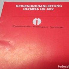 Libros: MANUAL DE INSTRUCCIONES DE MAQUINA CALCULADORA ELECTRONICA OLYMPIA CD 402. Lote 124675643